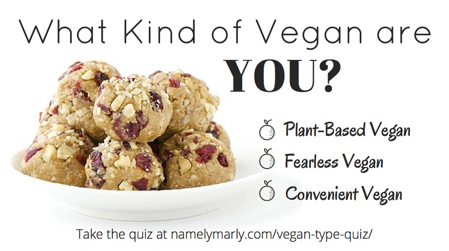 What kind of vegan are you? Take the Vegan Type Quiz on Namely Marly today to find out!