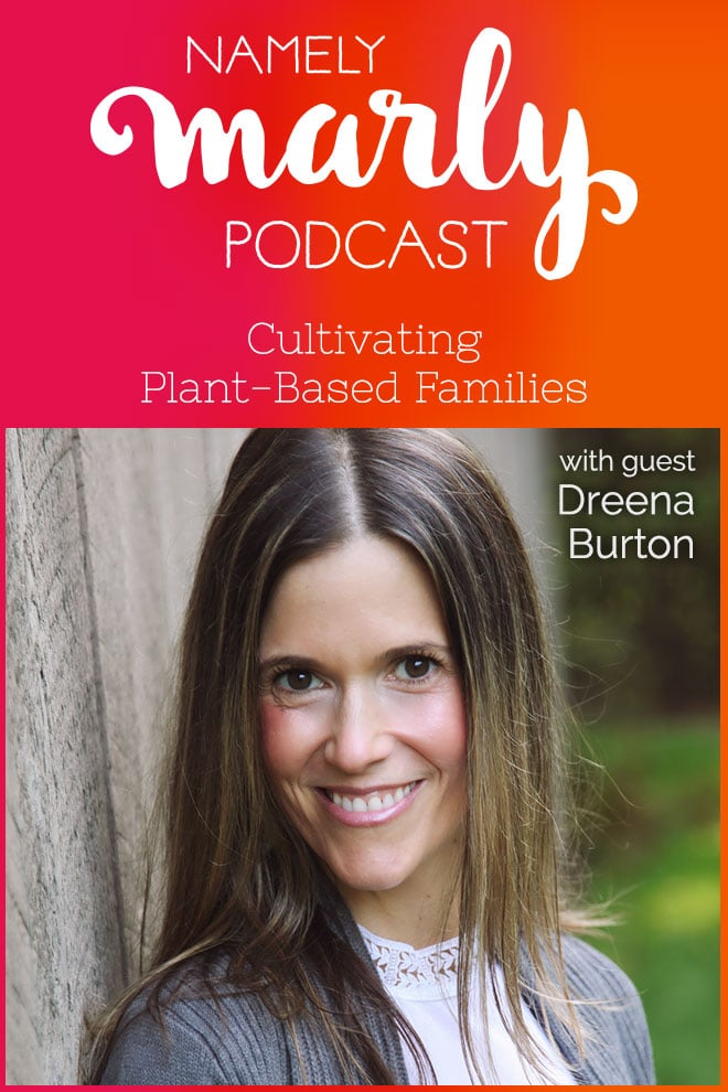 Namely Marly Podcast Episode 27 features Dreena Burton