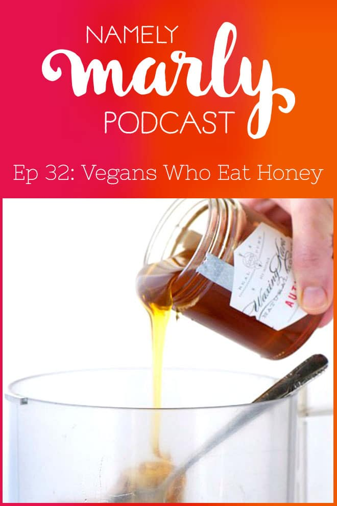 Vegans Who Eat Honey is the discussion topic of Episode 32 of the Namely Marly Podcast