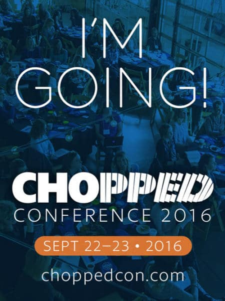 Chopped Conference 2016 - The details about the conference, the speakers, and how to learn more about food blogging!