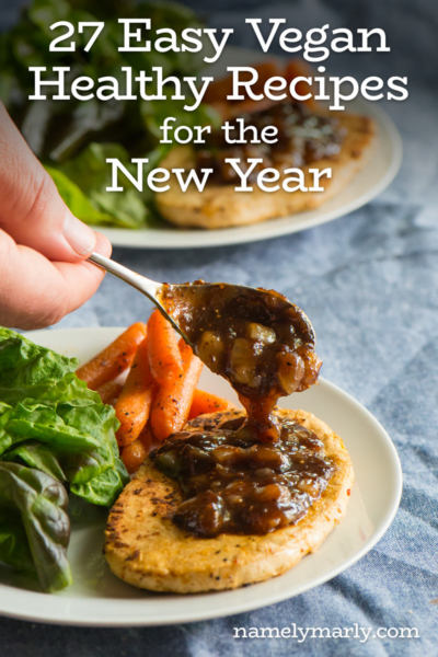 27 Easy Vegan Healthy Recipes for the New Year