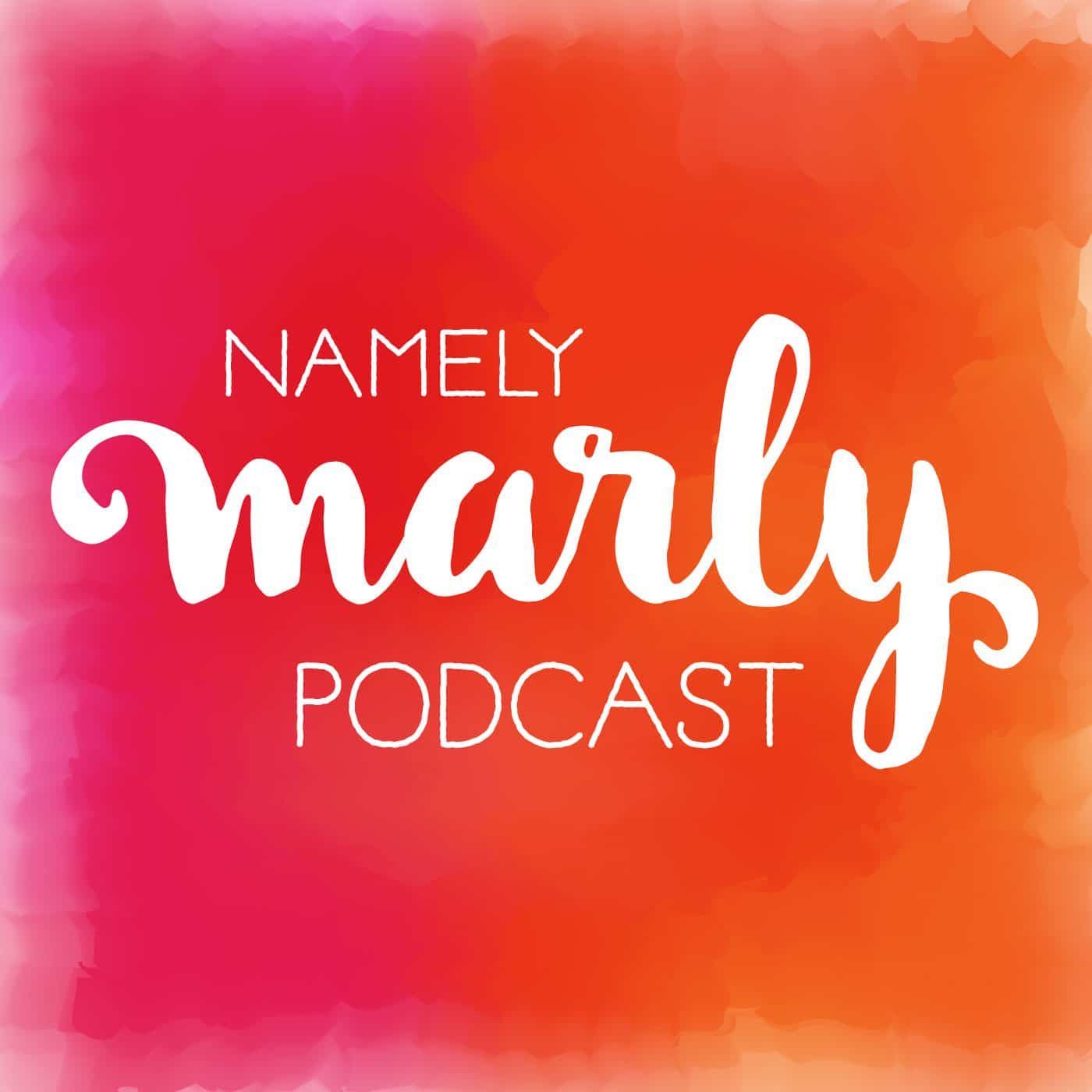 Namely Marly Podcast