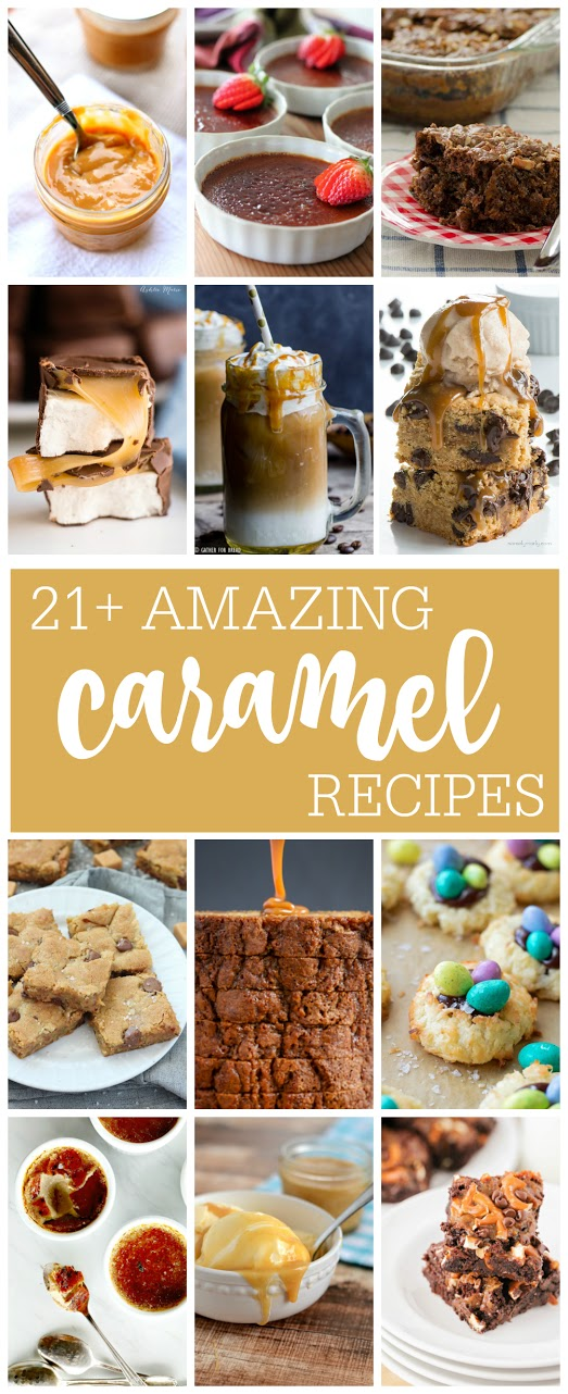Celebrate National Carmel Day with these 21 awesome caramel recipes!