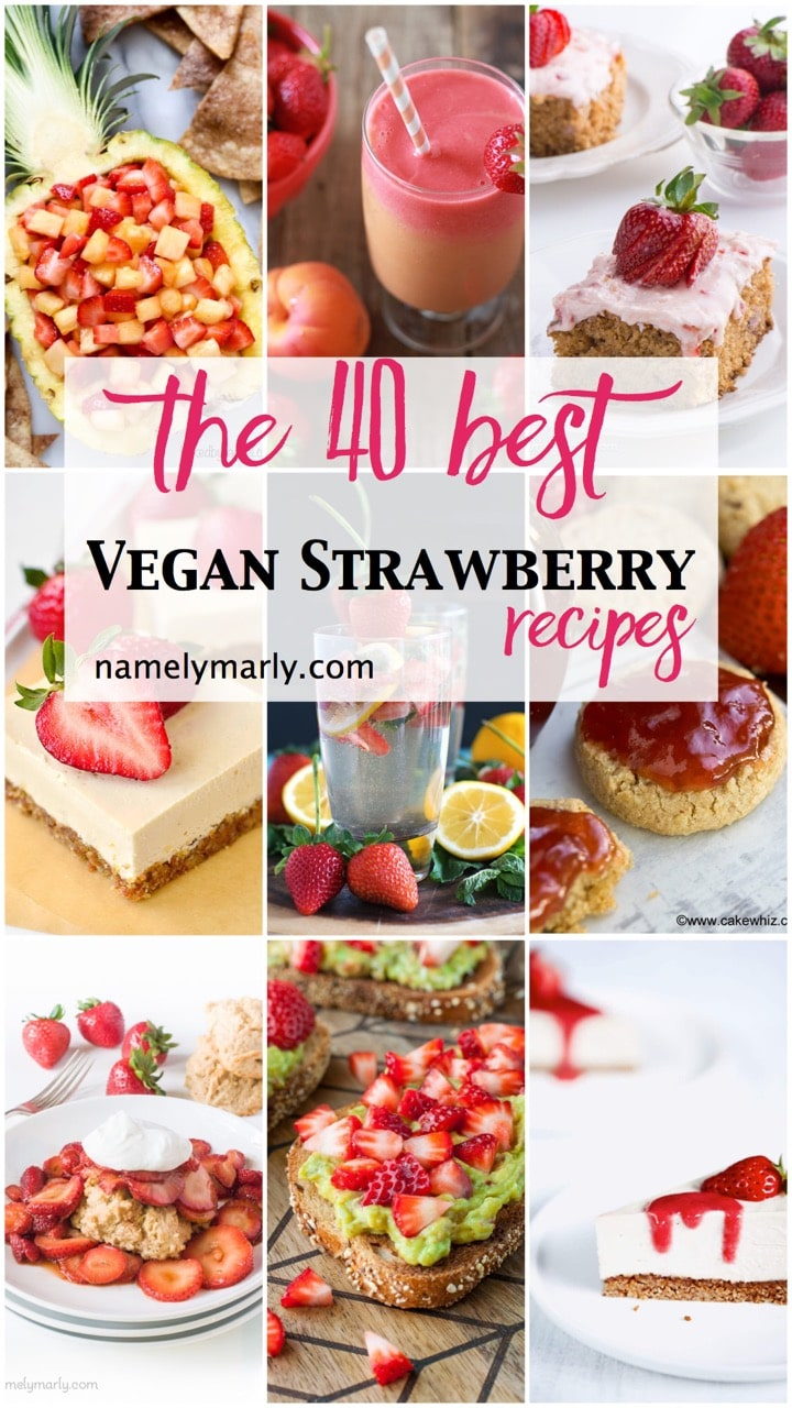 A collage of photos for the 40 Best Vegan Strawberry Recipes via Namely Marly.