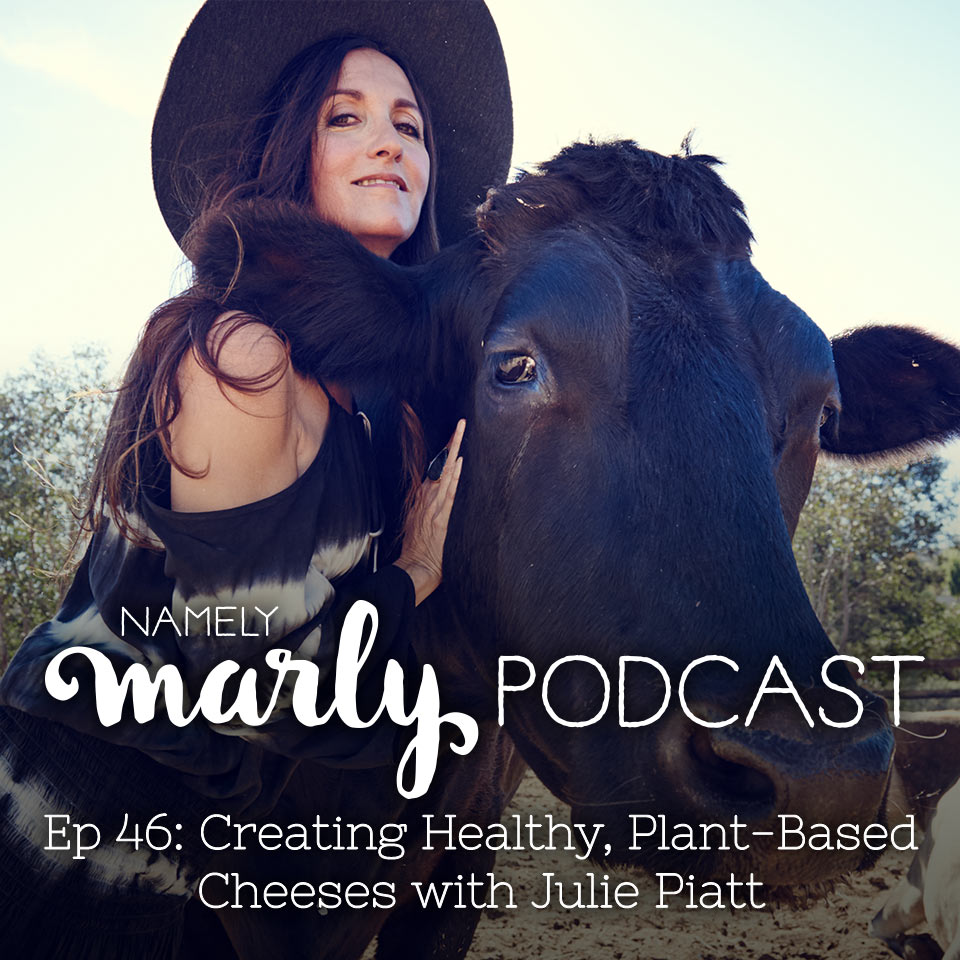 Julie Piatt is the next guest on the Namely Marly Podcast. She's talking about how creating healthy plant-based cheese makes a vegan diet even easier. We also talk about her new book that provides recipes for your favorite cheeses!