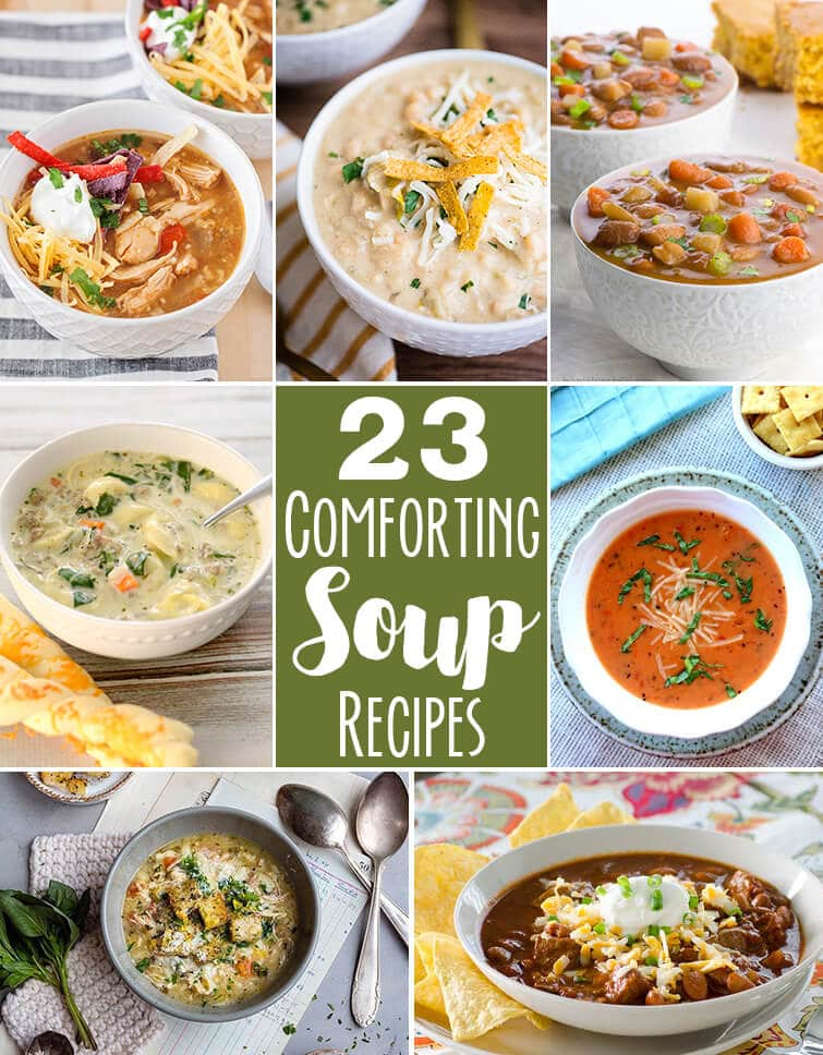 """A collage of different soup recipes are displayed with a text box in the middle that says """"23 comforting soup recipes."""""""