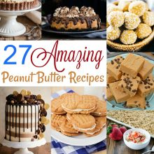 A collage of several photos highlighting peanut butter recipes. The text in the middle reads: 27 Amazing Peanut Butter Recipes.