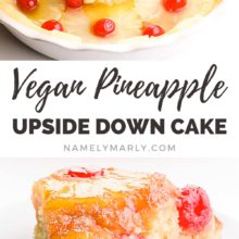 A collage of two images shows cake batter being poured into a dish lined with pineapple slices and maraschino cherries on top. The bottom image shows a slice of the cake with glazed pineapples and cherries on the bottom. The text between the images reads, Vegan Pineapple Upside Down Cake.
