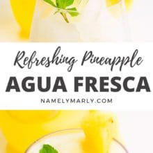 Two images show beverages in glasses. The text between the images reads, Refreshing Pineapple Agua Fresca.